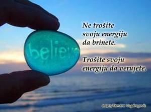 trošite energiju da verujete